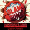 Valentino Khan & Skrillex - Slam Dunk(Getter Remix)