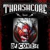 Thrashcore - DJ Contest 2017 By DJ T HAMMER