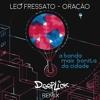 Leo Fressato e a Banda mais Bonita da Cidade - Oraçao (DeepLick Remix)