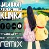 Jala Brat X Buba Corelli - Klinka (Tuba Ft. Bich Brothers Remix)