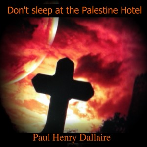 Don't sleep at the Palestine Hotel song - RW