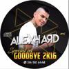 SPECIAL SET GOODBYE 2016 BY ALEX HARD