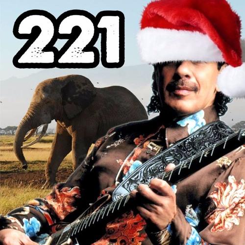 221 Live: Secret Santana's Xmas Surprise