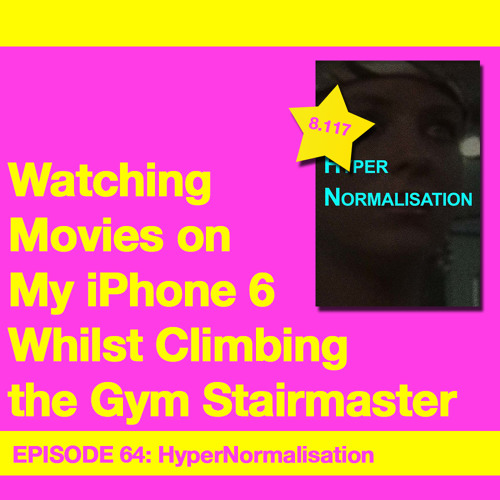 Movie Review 64: HyperNormalisation (2016)