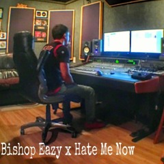 Bishop Eazy x Hate Me Now (Prod. by DeCicco Beats)