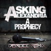 Asking Alexandria - A Prophecy (Derocc Remix)