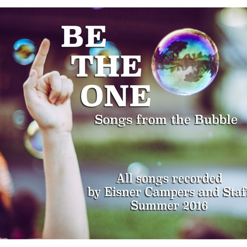 Be The One: Music by Alan Goodis, Lyrics by Alan Goodis and Eisner Campers