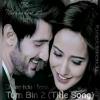 Tum Bin 2 (Title Song Remix)