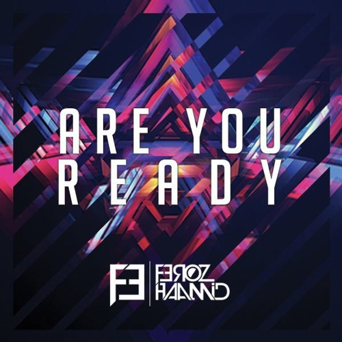 Feroz Haamid - Are You Ready