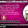 Download TubeMate 2.3.2 APK Versão 2016 Mais Recente