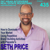 435: How to Dominate Your Market Using Repetitive Brand Building Activities with Placester's Seth Price