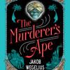 The Murderer's Ape by Jakob Wegelius, read by Kimberly Farr