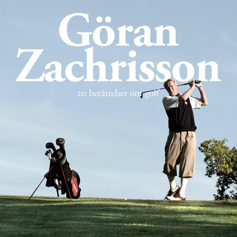 Göran Zachrisson - 20 berättelser om golf #4
