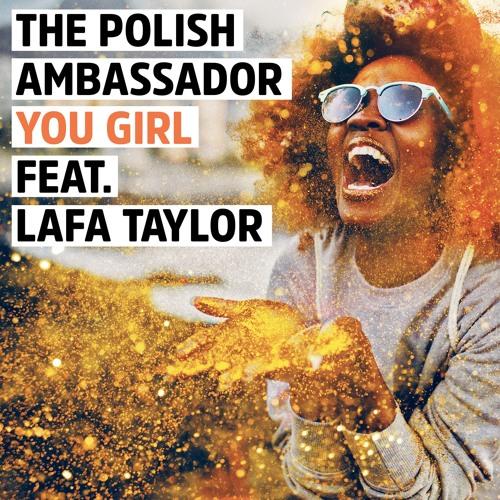 The Polish Ambassador Feat. Lafa Taylor - You Girl