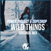Power Project x DOPEDROP - Wild Things