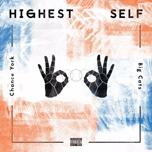 Chance York & Big Cats - Highest Self