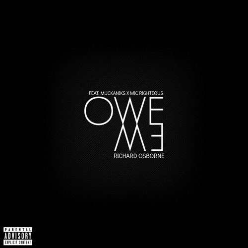Owe Me (Featuring Muckaniks & Mic Righteous)