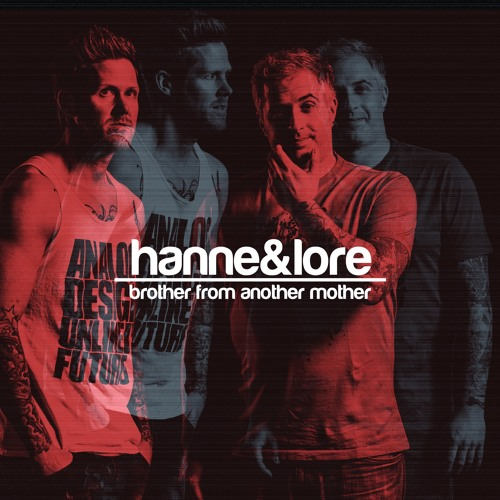 Hanne & Lore - Brother from another Mother Mix