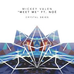 Mickey Valen - Meet Me (ft. Noe) (Crystal Skies Remix)