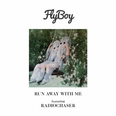 Run Away With Me (feat. Radiochaser)