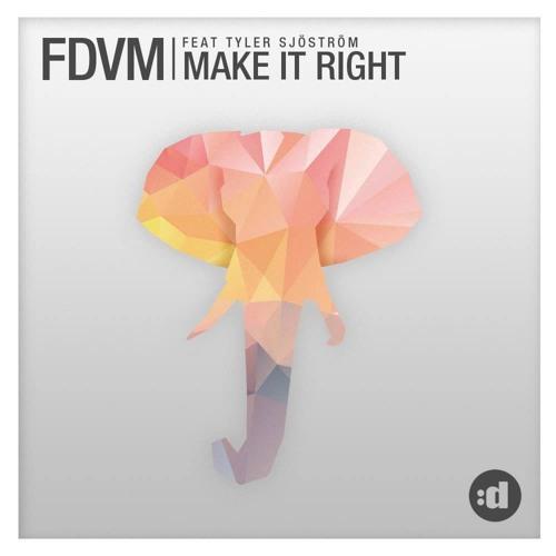 FDVM feat. Tyler Sjöström - Make it Right (Original Mix)