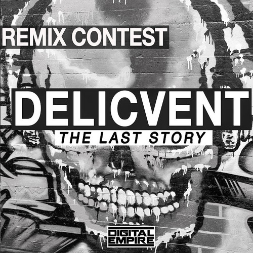 Delicvent - The Last Story (Rysonance Remix) [DIGITAL EMPIRE REMIX CONTEST]