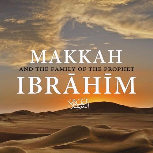 Makkah & the Family of the Prophet Ibrahīm (5 Part Series)