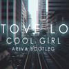 Tove Lo Cool Girl Ariva Bootleg Free Download Mp3