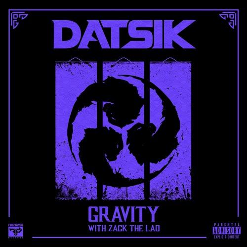 Datsik & Zack The Lad - Gravity