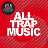 All Trap Music Vol. 5 (Album Megamix)