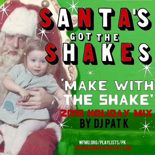 'Santas Got The Shakes' 2016 Rock & Soul Xmas Mix