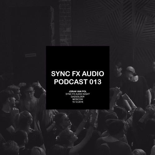 Sync Fx Audio Podcast - 013: Joran van Pol