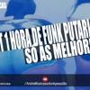 SET 1 HORA DE FUNK PUTARIA SÓ AS MELHORES 2016 + DOWNLOAD  ESPECIAL DE NATAL