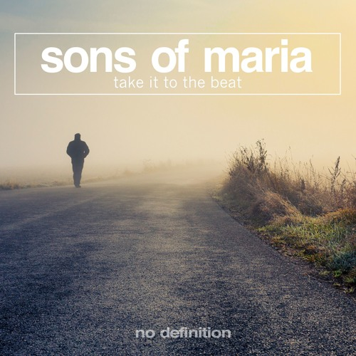 Sons Of Maria - Take it to the Beat (Original Mix)