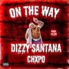 DIZZY SANTANA - ON THE WAY FT. CHXPO [ PROD. F1LTHY ]