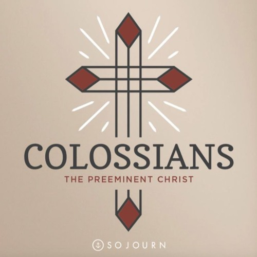 Week 5: Colossians 3:1-17 - Put Your Sin To Death