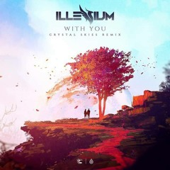 Illenium - With You ft. Quinn XCII (Crystal Skies Remix)