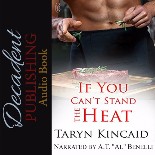 If You Can't Stand The Heat By Taryn Kincaid Audio Book Sample