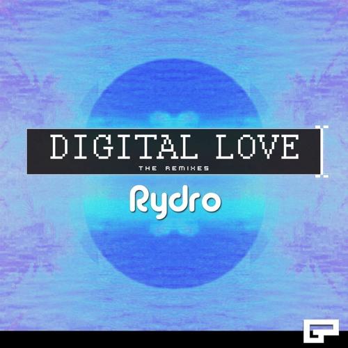 Rydro - Digital Love: The Remixes