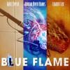 Godz Chyld Ft Loaded Lux - Blue Flame (Prod Jordan River Banks)