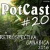 Retrospectiva Canábica 2016 - PotCast #20.mp3