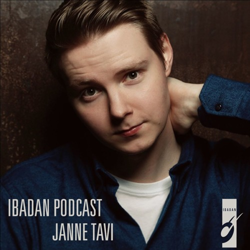 Ibadan Podcast :: Janne Tavi