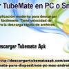 Descargar TubeMate En PC O Smartphone