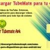 Cymo Descargar TubeMate Para Tu Dispositivo
