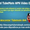 Descargar El TubeMate APK Video Descargador