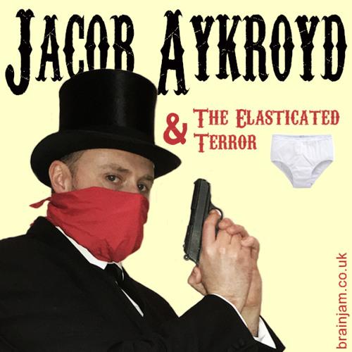 Brainjam - EIGHTEEN - Jacob Aykroyd & The Elasticated Terror