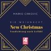 Die Weihnacht - Tondichtung Nach Gefühl  - New Christmas