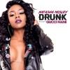 Drunk (feat. GUCCI MANE)(CLEAN)