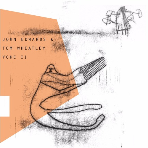 John Edwards & Tom Wheatley: YOKE II (excerpt)