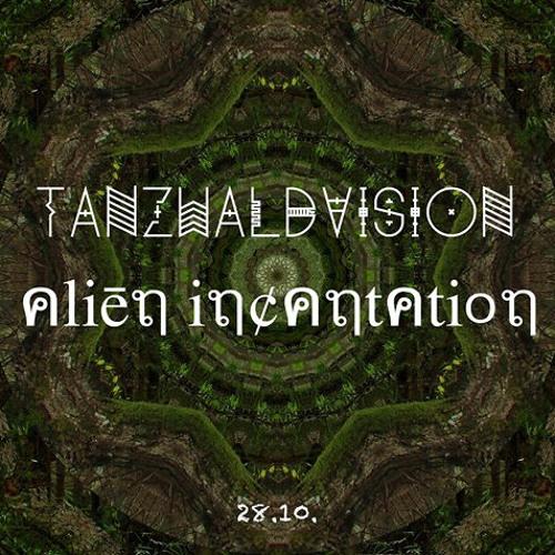 Tanzwaldvision Alien Incantation (Forest Psytrance)